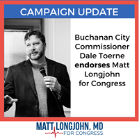 Commissioner Dale Toerne endorses Matt Longjohn for Congress .