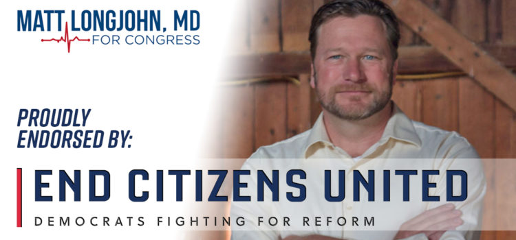 Matt Longjohn endorsed by End Citizens United